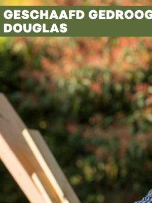 Geschaafd en gedroogd (Douglas / Lariks)