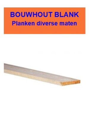 Planken bouwhout blank